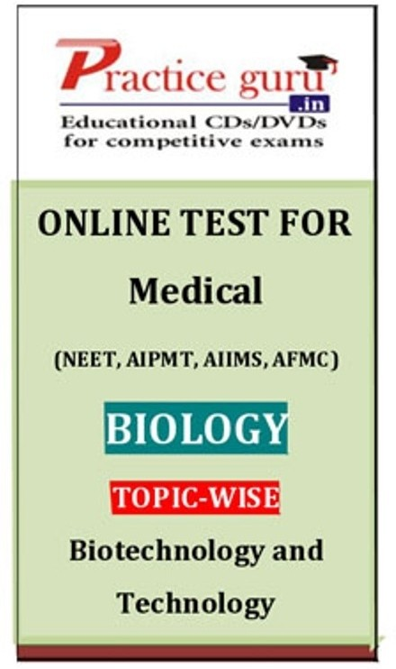Practice Guru Medical (NEET, AIPMT, AIIMS, AFMC) Biology Topic-wise - Biotechnology and Technology Online Test(Voucher)