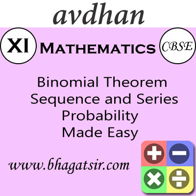 Avdhan CBSE - Mathematics Binomial Theorem Sequence and Series Probability Made Easy (Class 11) School Course Material(Voucher)