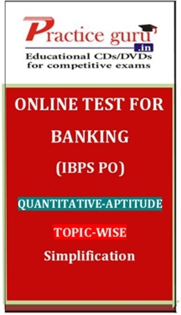 Practice Guru Banking (IBPS PO) Quantitative - Aptitude Topic-wise Simplification Online Test(Voucher)