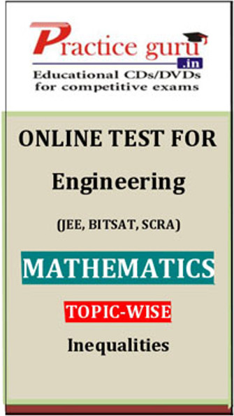 Practice Guru Engineering (JEE, BITSAT, SCRA) Mathematics Topic-wise - Inequalities Online Test(Voucher)