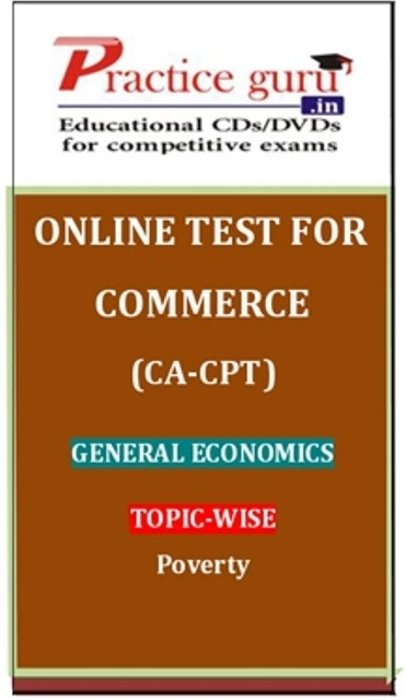 Practice Guru Commerce (CA - CPT) General Economics Topic-wise Poverty Online Test(Voucher)