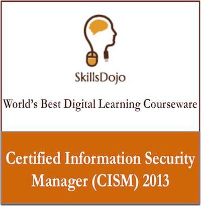 SkillsDojo Certified Information Security Manager (CISM) 2013 Certification Course(Voucher)