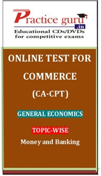 Practice Guru Commerce (CA - CPT) General Economics Topic-wise Money and Banking Online Test(Voucher)