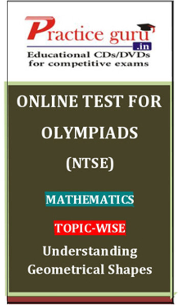 Practice Guru Olympiads (NTSE) Mathematics Topic-wise Understanding Geometrical Shapes Online Test(Voucher)