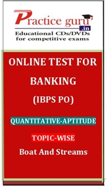 Practice Guru Banking (IBPS PO) Quantitative - Aptitude Topic-wise Boat and Streams Online Test(Voucher)
