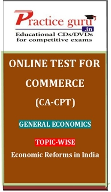 Practice Guru Commerce (CA - CPT) General Economics Topic-wise Economic Reforms in India Online Test(Voucher)