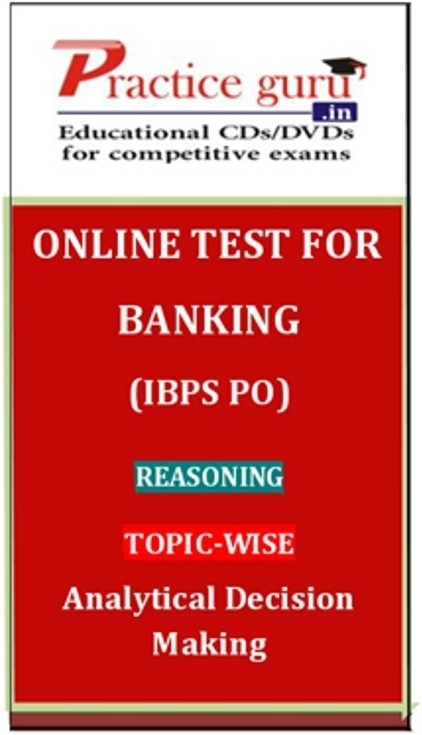Practice Guru Banking (IBPS PO) Reasoning Topic-wise Analytical Decision Making Online Test(Voucher)