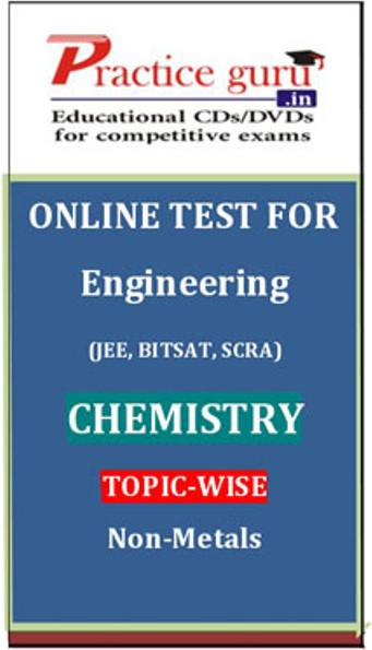 Practice Guru Engineering (JEE, BITSAT, SCRA) Chemistry Topic-wise - Non-Metals Online Test(Voucher)