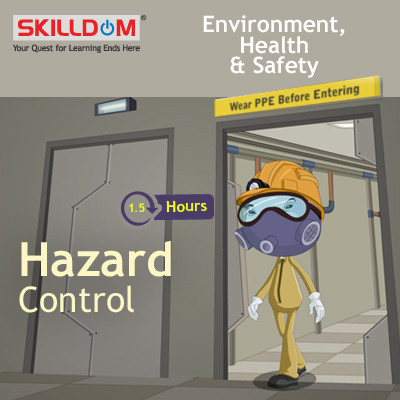 SKILLDOM Environment, Health & Safety - Hazard Control Certification Course(User ID-Password)
