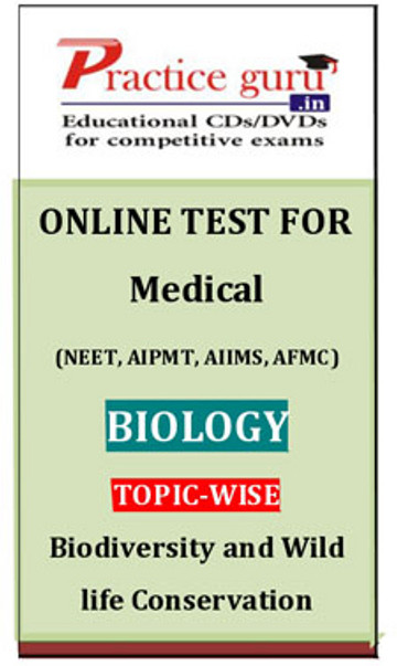 Practice Guru Medical (NEET, AIPMT, AIIMS, AFMC) Biology Topic-wise - Biodiversity and Wild life Conservation Online Test(Voucher)
