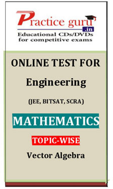 Practice Guru Engineering (JEE, BITSAT, SCRA) Mathematics Topic-wise - Vector Algebra Online Test(Voucher)