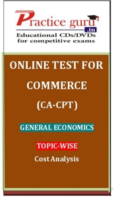 Practice Guru Commerce (CA - CPT) General Economics Topic-wise Cost Analysis Online Test(Voucher)
