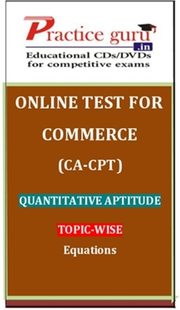 Practice Guru Commerce (CA - CPT) Quantitative Aptitude Topic-wise Equations Online Test(Voucher)