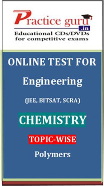 Practice Guru Engineering (JEE, BITSAT, SCRA) Chemistry Topic-wise - Polymers Online Test(Voucher)