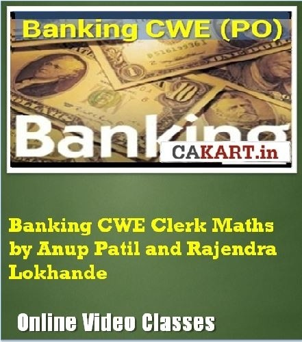 CAKART Banking CWE Clerk Maths by Anup Patil and Rajendra Lokhande Online Course(Voucher)