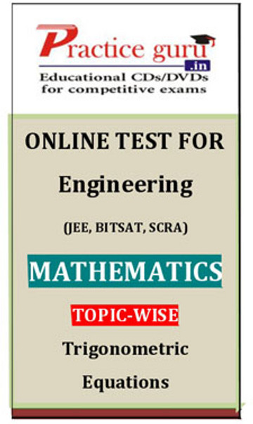 Practice Guru Engineering (JEE, BITSAT, SCRA) Mathematics Topic-wise - Trigonometric Equations Online Test(Voucher)