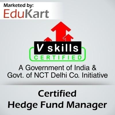 Vskills Certified Hedge Fund Manager - V Skills Certified Certification Course(Voucher)
