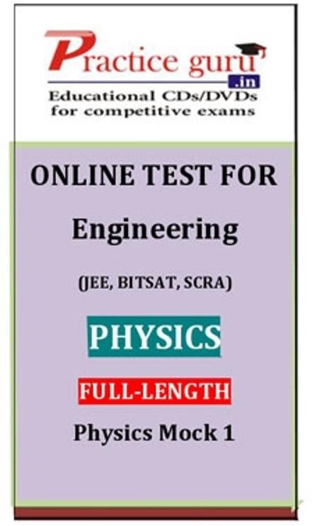 Practice Guru Engineering (JEE, BITSAT, SCRA) Full-length - Physics Mock 1 Online Test(Voucher)