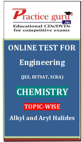 Practice Guru Engineering (JEE, BITSAT, SCRA) Chemistry Topic-wise - Alkyl and Aryl Halides Online Test(Voucher)