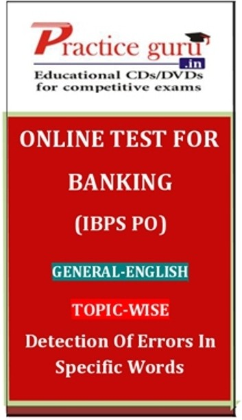 Practice Guru Banking (IBPS PO) General - English Topic-wise Detection of Errors in Specific Words Online Test(Voucher)