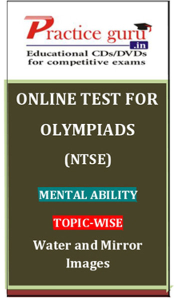 Practice Guru Olympiads (NTSE) Mental Ability Topic-wise Water and Mirror Images Online Test(Voucher)