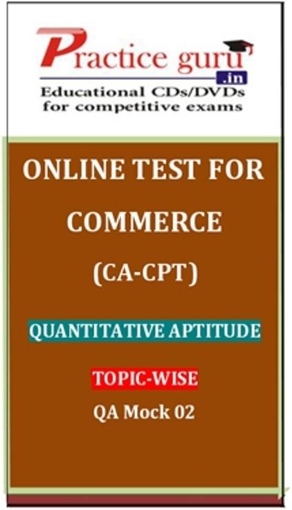 Practice Guru Commerce (CA - CPT) Quantitative Aptitude Topic-wise QA Mock 02 Online Test(Voucher)