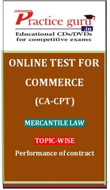Practice Guru Commerce (CA - CPT) Mercantile Law Topic-wise Performance of contract Online Test(Voucher)