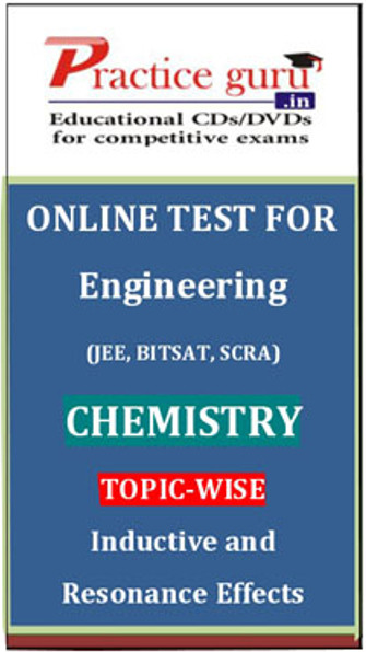 Practice Guru Engineering (JEE, BITSAT, SCRA) Chemistry Topic-wise - Inductive and Resonance Effects Online Test(Voucher)