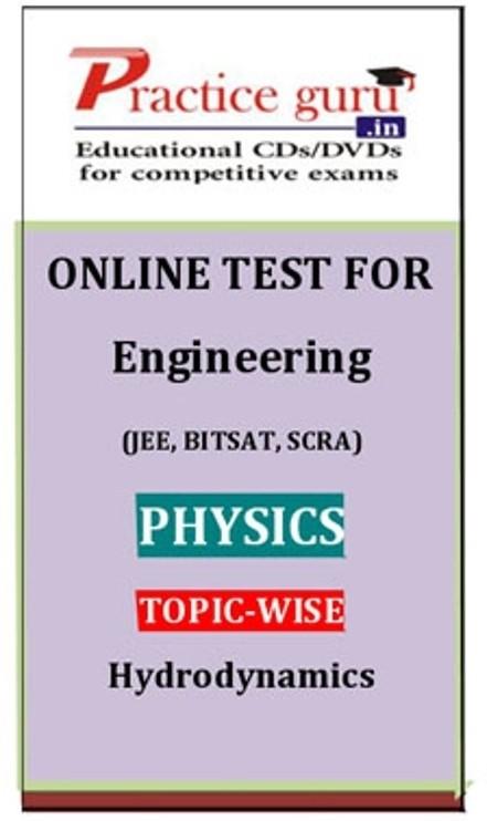 Practice Guru Engineering (JEE, BITSAT, SCRA) Physics Topic-wise - Hydrodynamics Online Test(Voucher)