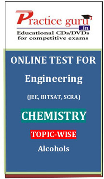 Practice Guru Engineering (JEE, BITSAT, SCRA) Chemistry Topic-wise - Alcohols Online Test(Voucher)