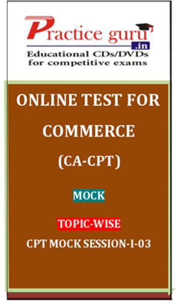 Practice Guru Commerce (CA - CPT) Mock Topic-wise CPT Mock Session 1 - 03 Online Test(Voucher)