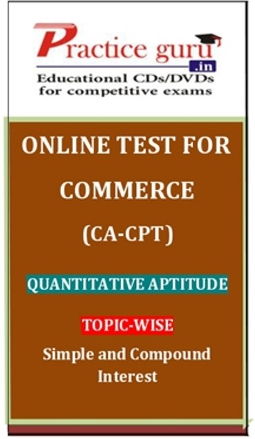 Practice Guru Commerce (CA - CPT) Quantitative Aptitude Topic-wise Simple and Compound Interest Online Test(Voucher)