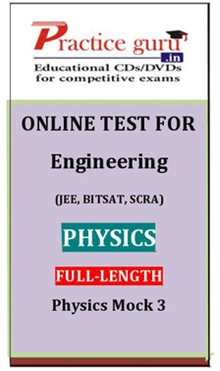 Practice Guru Engineering (JEE, BITSAT, SCRA) Full-length - Physics Mock 3 Online Test(Voucher)