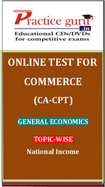 Practice Guru Commerce (CA - CPT) General Economics Topic-wise National Income Online Test(Voucher)