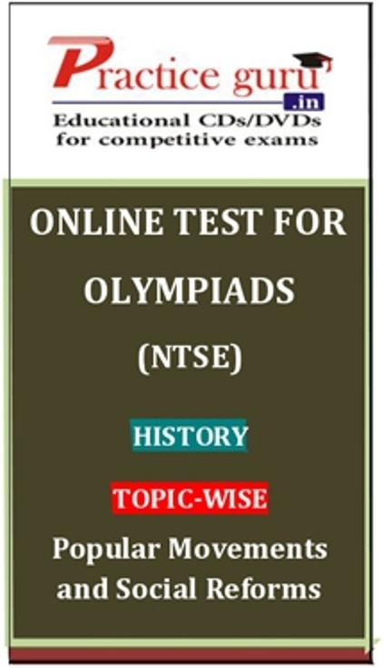 Practice Guru Olympiads (NTSE) History Topic-wise - Popular Movements and Social Reforms Online Test(Voucher)