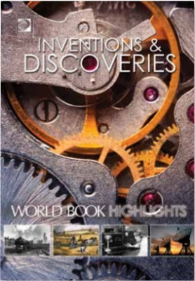 World Book Highlights - Inventions and Discoveries