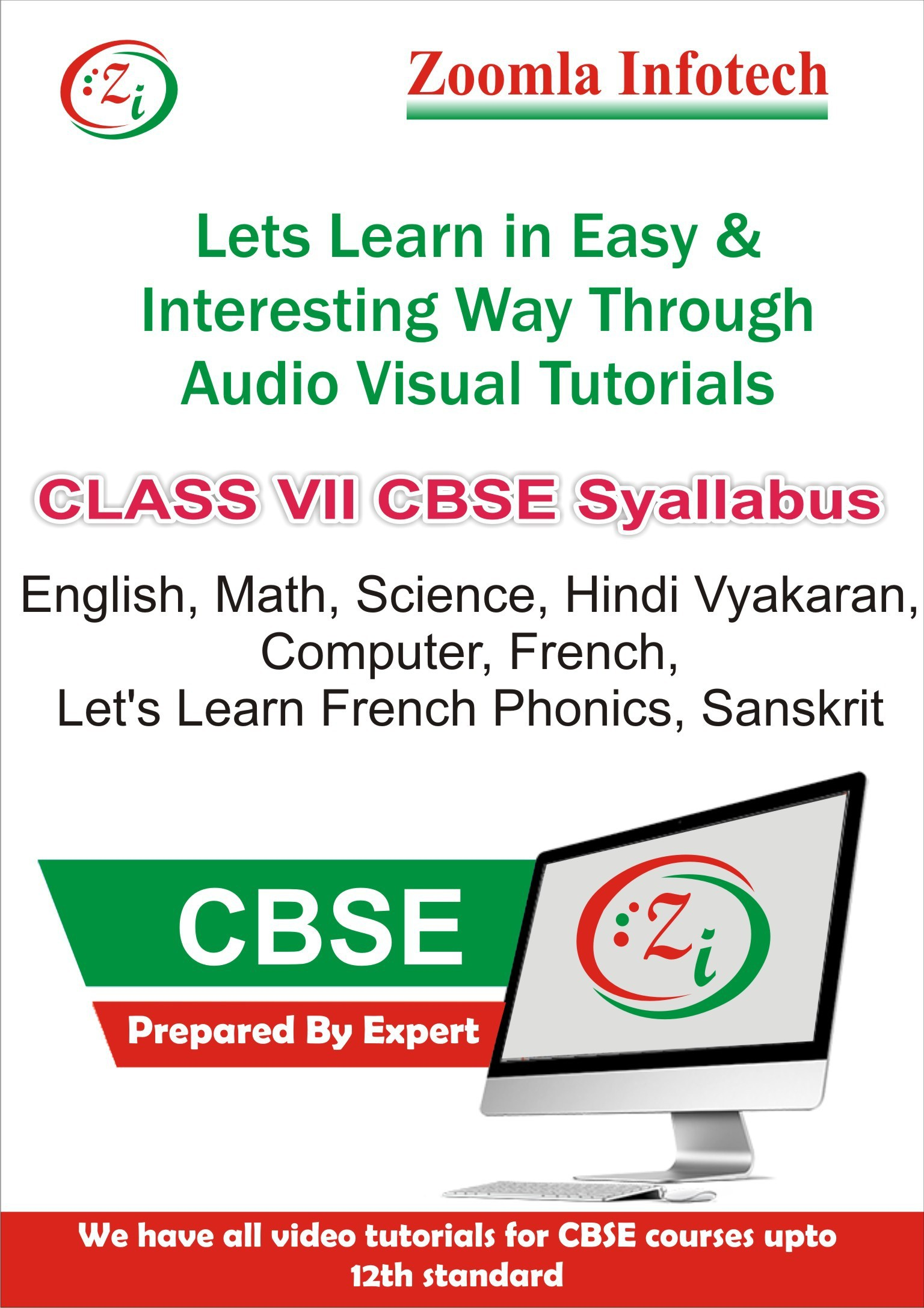 Zoomla Infotech Class 7 CBSE English, Maths, Science, Computer, Hindi Vyakaran, French, Lets Learn French Phonics, Sanskrit Video Tutorials(DVD)