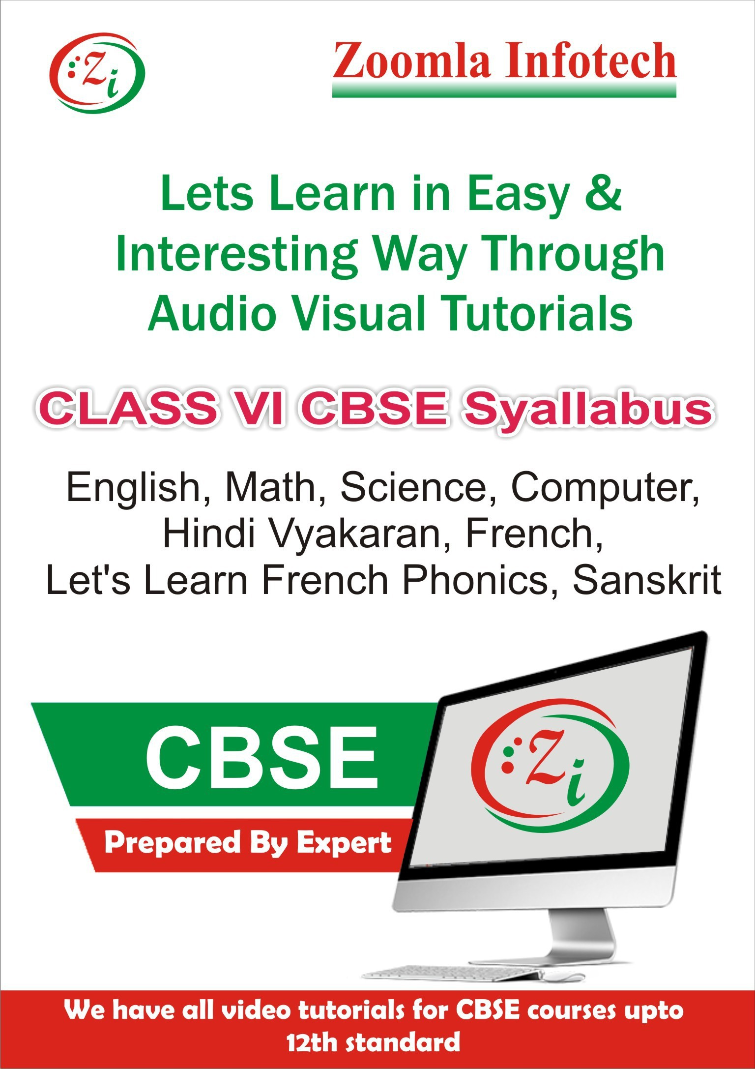Zoomla Infotech Class 6 CBSE English, Maths, Science, Computer, Hindi Vyakaran, French, Lets Learn French Phonics, Sanskrit Video Tutorials(DVD)