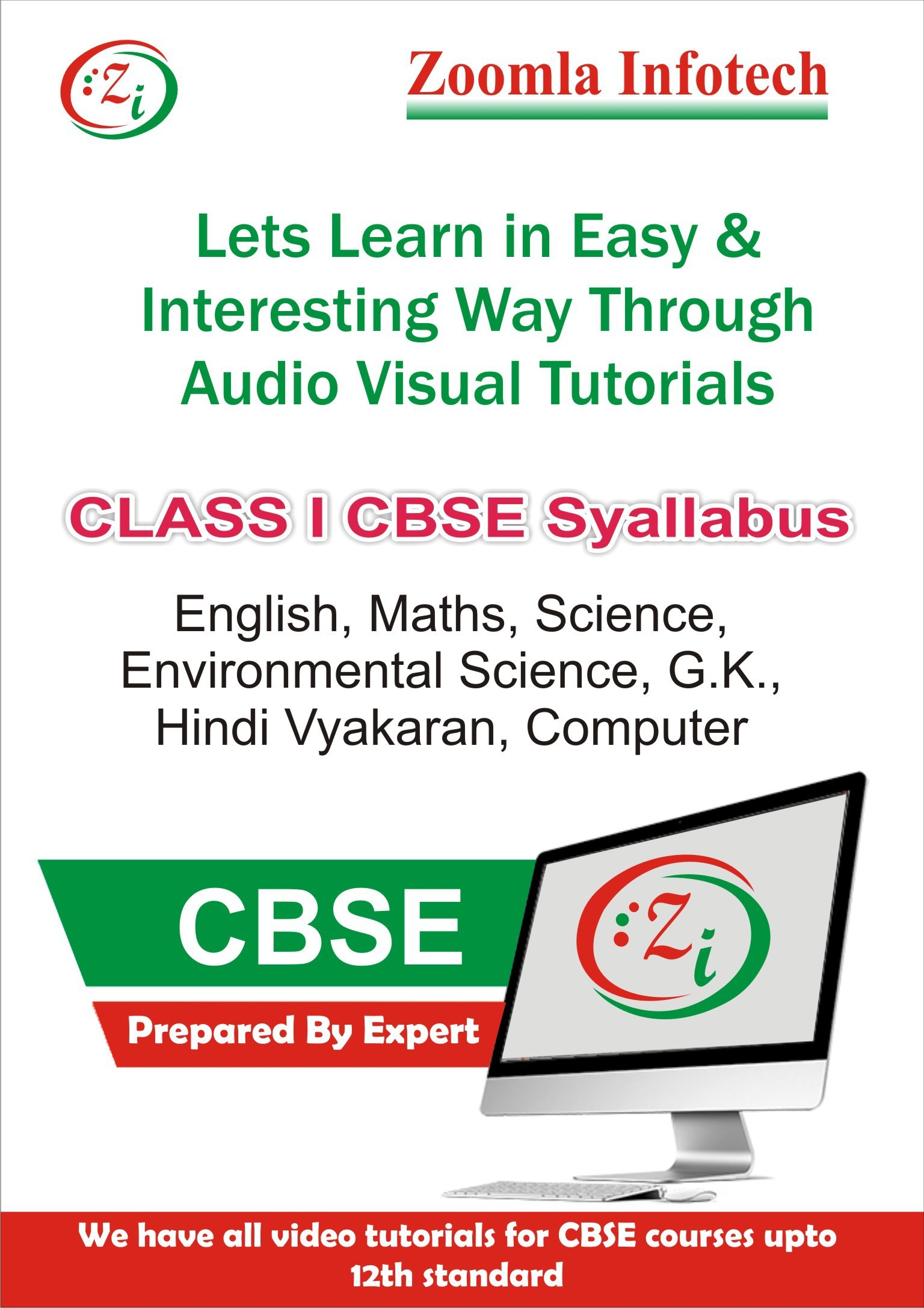 Zoomla Infotech Class 1 CBSE English, Maths, Science, Environmental Science, G.k., Hindi Vyakaran, Computer Video Tutorials(DVD)