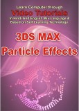 Lsoit 3DS MAX Particle Effects Tutorials...