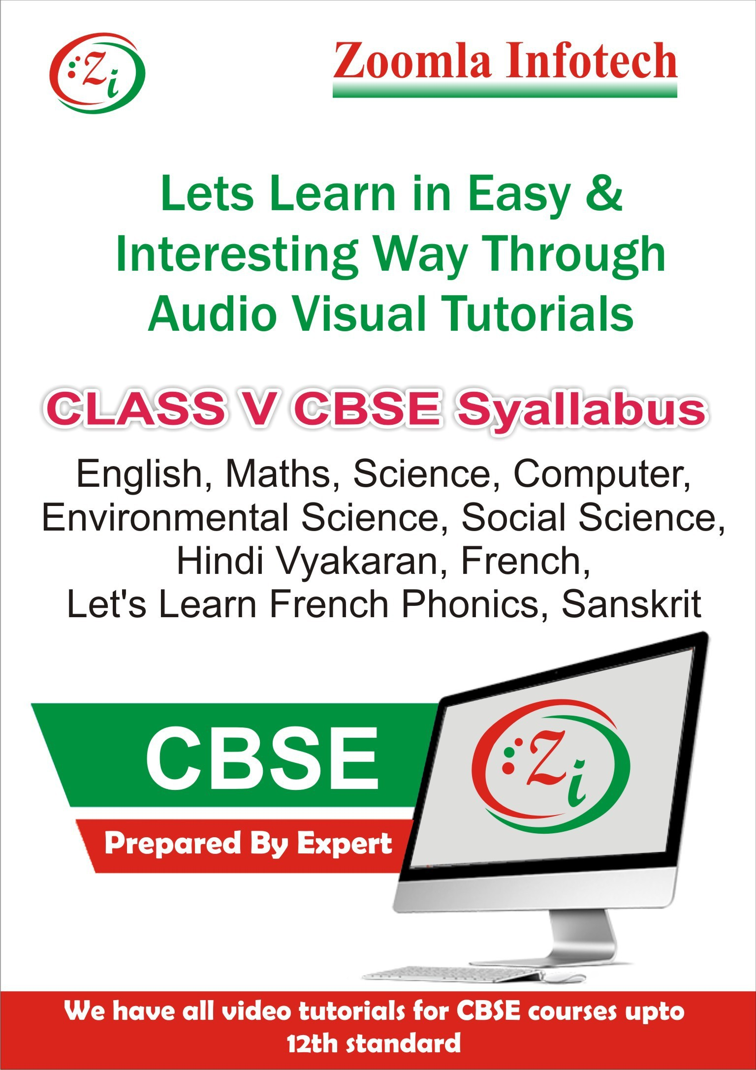 Zoomla Infotech Class 5 CBSE English, Maths, Science, Computer, Environmental Science, Social Science, Hindi Vyakaran, French, Lets Learn French Phonics, Sanskrit Video Tutorials(DVD)