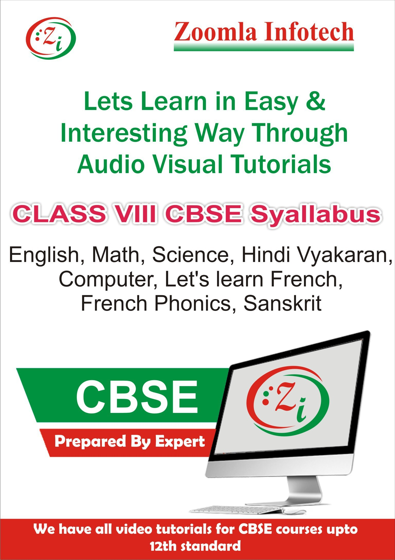 Zoomla Infotech Class 8 CBSE English, Maths, Science, Computer, Hindi Vyakaran, French Phonics, Lets Learn French, Sanskrit Video Tutorials(DVD)