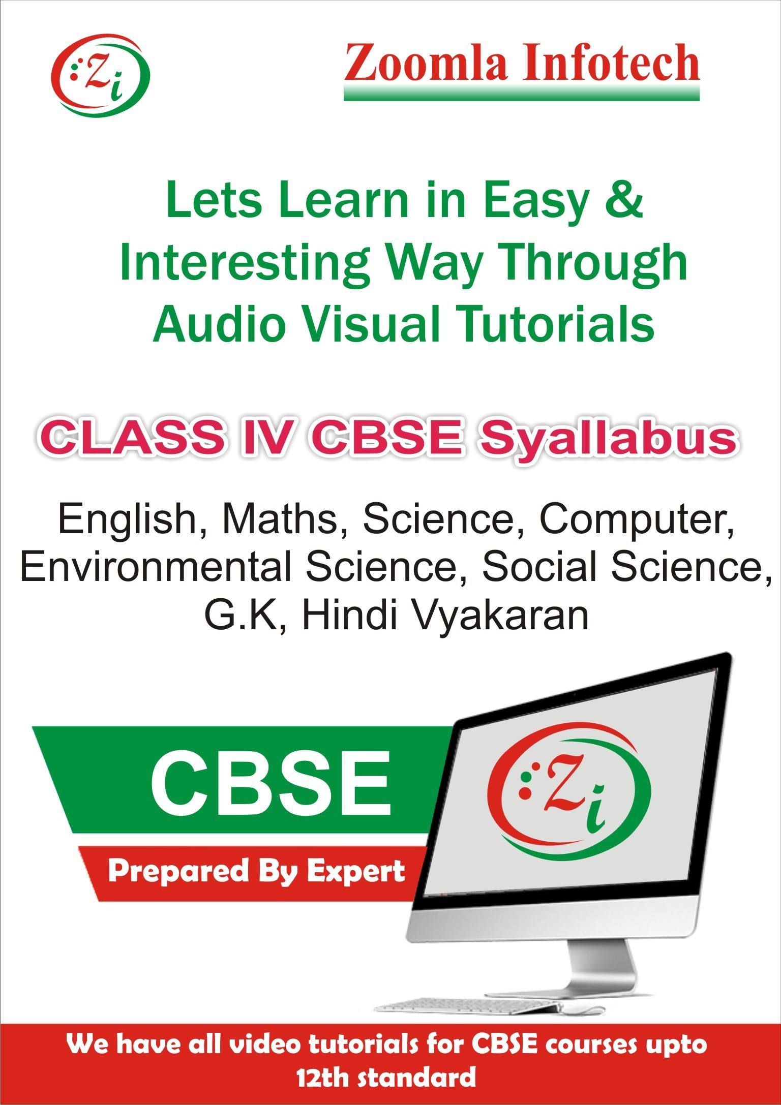 Zoomla Infotech Class 4 CBSE English, Maths, Science, Environmental Science, Social Science, G.k., Hindi Vyakaran, Computer Video Tutorials(DVD)