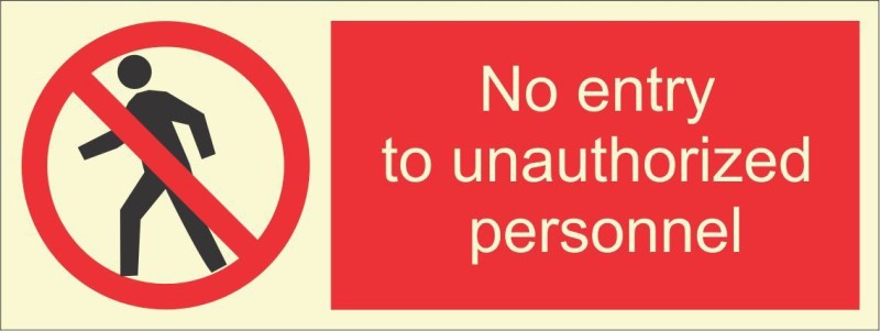 BRANDSHELL No Entry to Unauthorized Person Emergency Sign