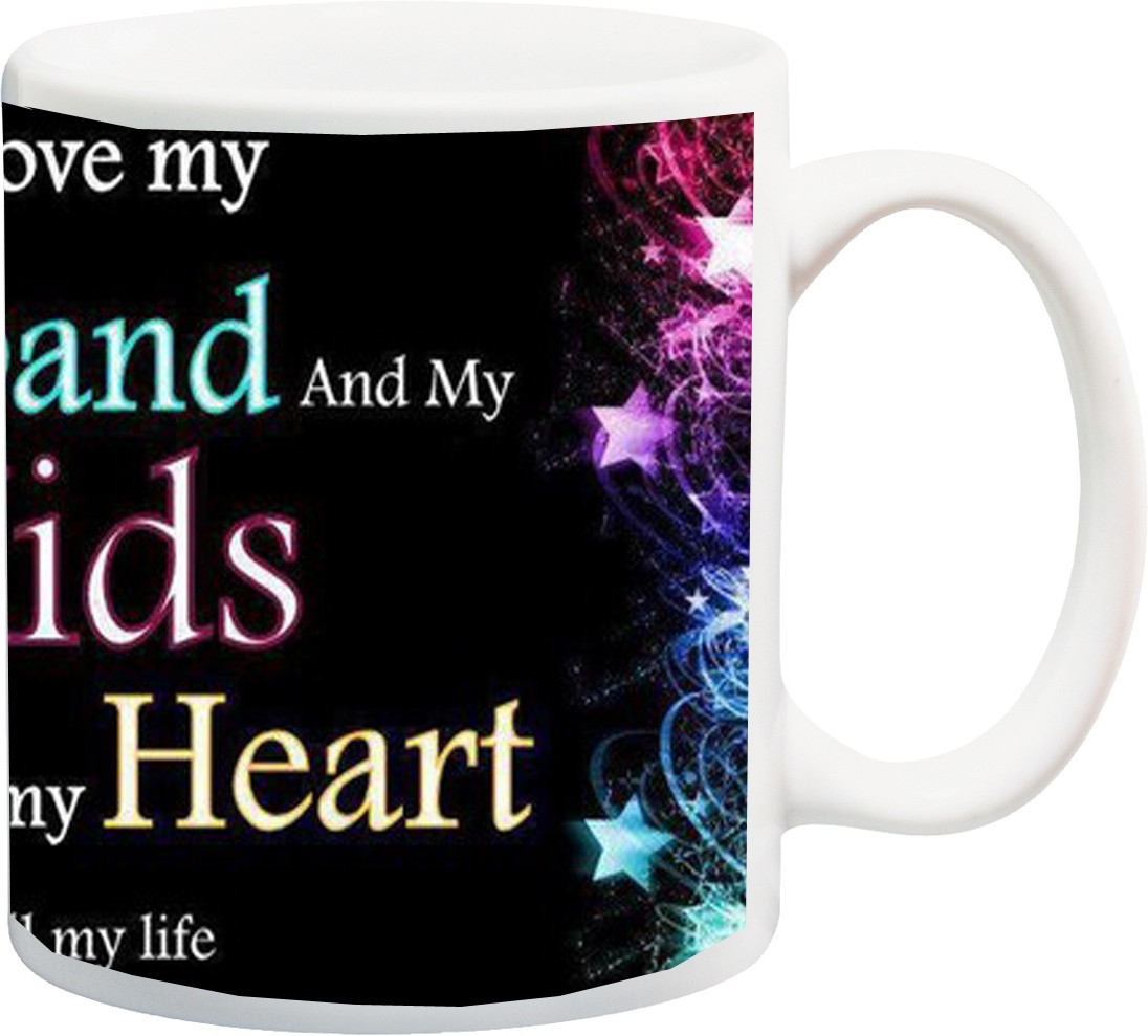 iZor Gift for Hubby;I Love My Husband And My Kids With All My Heart HD printed Ceramic Mug Flipkart