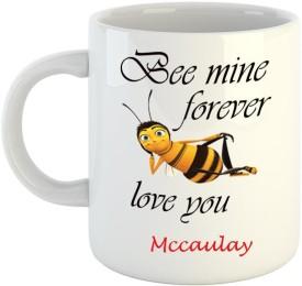 Dream Web Be mine forever Mccaulay Ceramic Mug(350 ml)