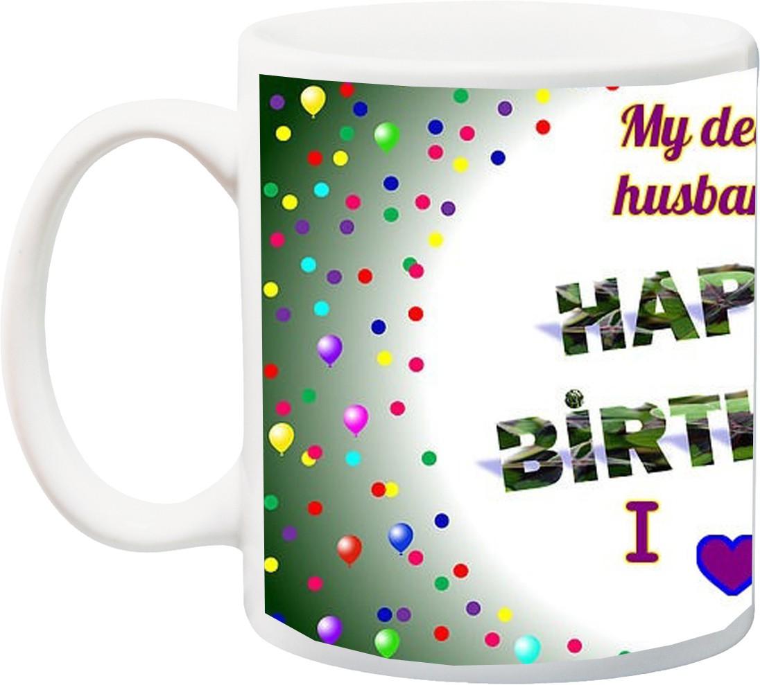 iZor Gift for Hubby;My Dear Husband Happy Birthday I Love You Special HD printed Ceramic Mug Flipkart