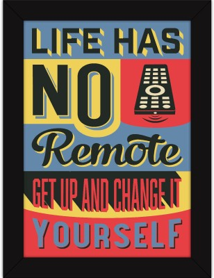 Motivation Quotes On Life | Framed Posters | Life Has No Remote Fine Art  Print(