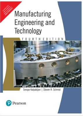 14% OFF on Manufacturing Engineering and Technology 4th Edition(English,  Paperback, Serope Kalpakjian, Steven R Schmid) on Flipkart   PaisaWapas com
