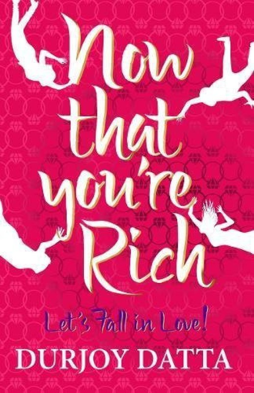 Now that You're Rich - Let's Fall in Love!(English, Paperback,...